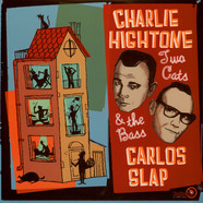 Charlie Higtone & Carlos Slap - Two Cats And The Bass