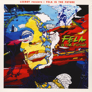 Leeroy presents - Fela Is The Future