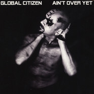 Global Citizen - Ain't Over Yet Grey Vinyl Edition