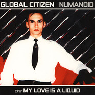 Global Citizen - Numanoid / My Love Is A Liquid  Red Vinyl Edition