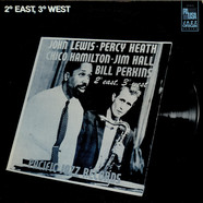 John Lewis Percy Heath Chico Hamilton Bill Perkins Jim Hall - 2 Degrees East 3 Degrees West