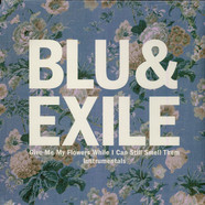 Blu & Exile - Give Me My Flowers While I Can Still Smell Them Instrumentals