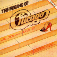 Chicago - The Feeling Of (A Collection Of Their Greatest Hits)