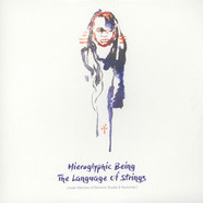 Hieroglyphic Being - The Language Of Strings