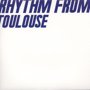 V.A. - Rhythm From Toulouse
