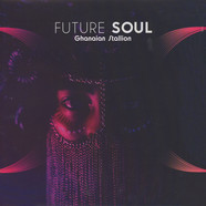 Ghanaian Stallion - Future Soul Black Vinyl Edition
