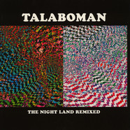 Talaboman (Axel Boman & John Talabot) - The Night Land Remixes