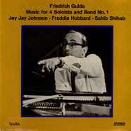Friedrich Gulda - J.J. Johnson / Freddie Hubbard / Sahib Shihab - Music For 4 Soloists And Band No.1