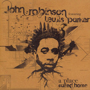 John Robinson Featuring Lewis Parker - A Place Called Home