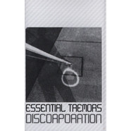 Essential Tremors - Discorporation