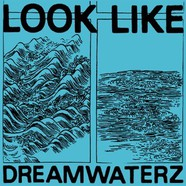 Look Like - Dreamwaterz EP