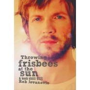 Rob Jovanovic - Throwing Frisbees At The Sun A Book About Beck