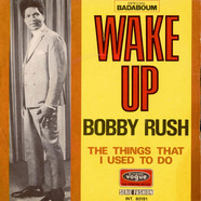 Bobby Rush - Wake Up