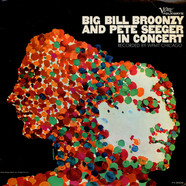 Big Bill Broonzy And Pete Seeger - Big Bill Broonzy And Pete Seeger In Concert