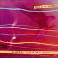 David Bowie / Pat Metheny Group - This Is Not America