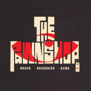 Braen / Raskovich / Kema - The Pawnshop Black Cover Edition
