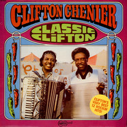 Clifton Chenier - Classic Clifton