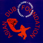 Asian Dub Foundation - Rebel Warrior / Strong Culture