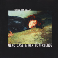 Neko Case & Her Boyfrinds - Furnace Room Lullaby