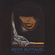 Kevin Hufnagel - Messages To The Past