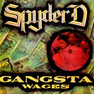 Spyder D - Gangsta Wages