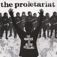 Proletariat, The - The Murder Of Alton Sterling Colored Vinyl Edition