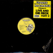 Frankie The Pacemaker - Live And Die Reck Part 2