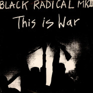 Black Radical MKII - This Is War