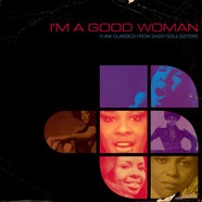 V.A. - I'm A Good Woman (Funk Classics From Sassy Soul Sisters)