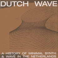 V.A. - Dutch Wave: A History Of Minimal Synth & Wave