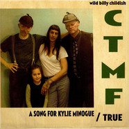 Billy Childish, CTMF - A Song For Kylie Minogue / True