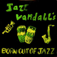 Jazz Vandall's - Born Out Of Jazz