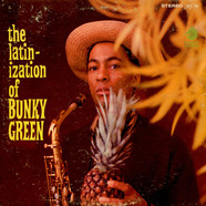 Bunky Green - The Latinization Of Bunky Green