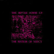 Sisters Of Mercy, The - The Reptile House E.P.