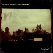 Anthony Collins - I Wanna Give