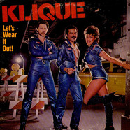 Klique - Let's Wear It Out!