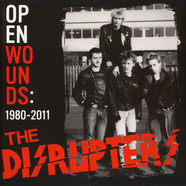 Disrupters, The - Open Wounds: 1980 - 2011