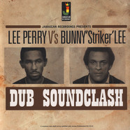Lee Perry Vs. Bunny Striker Lee - Dub Soundclash