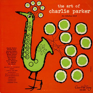Charlie Parker - The Art Of Charlie Parker - Vol. 1: The Fabulous Bird