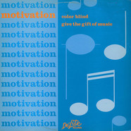 Motivation (2) - Give The Gift Of Music / Color Blind