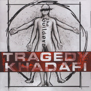 Tragedy Khadafi - The Builders