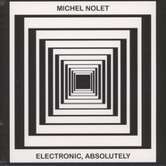 Michel Nolet - Electronic, Absolutely