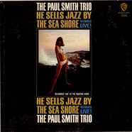 The Paul Smith Trio - He Sells Jazz By The Sea Shore