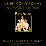 Bud Shank - Shorty Rogers Quintet With Vic Lewis And His Big Band - Back Again