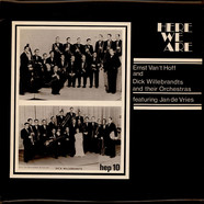 Ernst Van 't Hoff And Dick Willebrandts And Their Orchestras Featuring Jan de Vries (3) - Here We Are