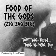 Food of The Gods aka Zig Zag Zig - That Was Then... This Is Now 1992-1996 EP