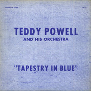 Teddy Powell And His Orchestra - Tapestry In Blue
