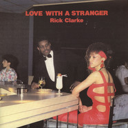 Rick Clarke - Love With A Stranger