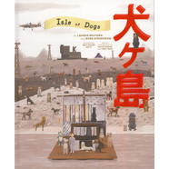 Lauren Wilford & Ryan Stevenson - The Wes Anderson Collection: Isle Of Dogs