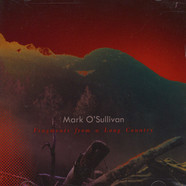 Mark O'Sullivan - Fragments From A Long Country